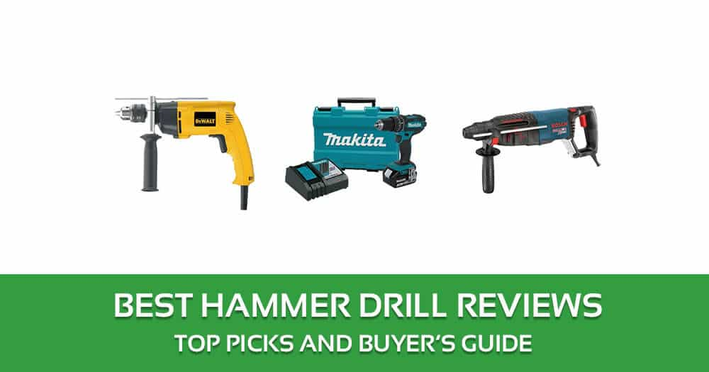 The Best Hammer Drill Reviews – 2017 Top Picks and Buyer's Guide