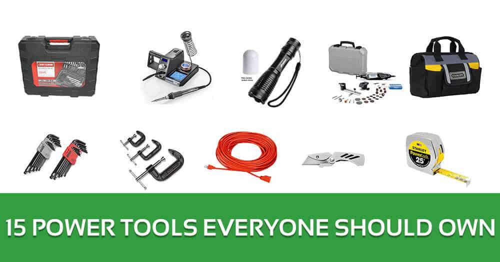 Must Have Power Tools for DIY – 15 Power Tools Everyone Should Own