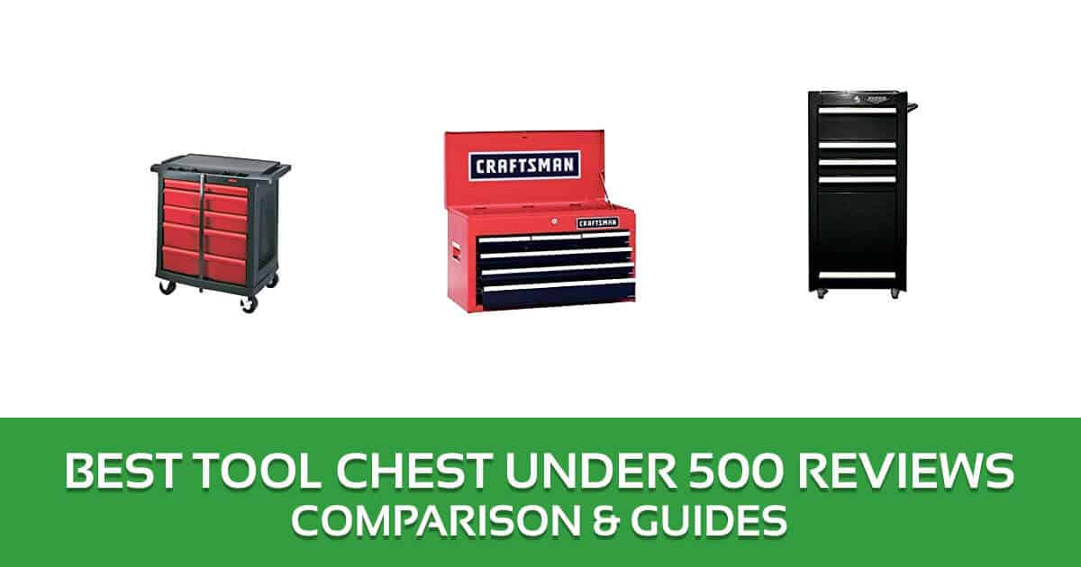 the 5 best tool chest under 500 dollars – 2018 buyer's guide