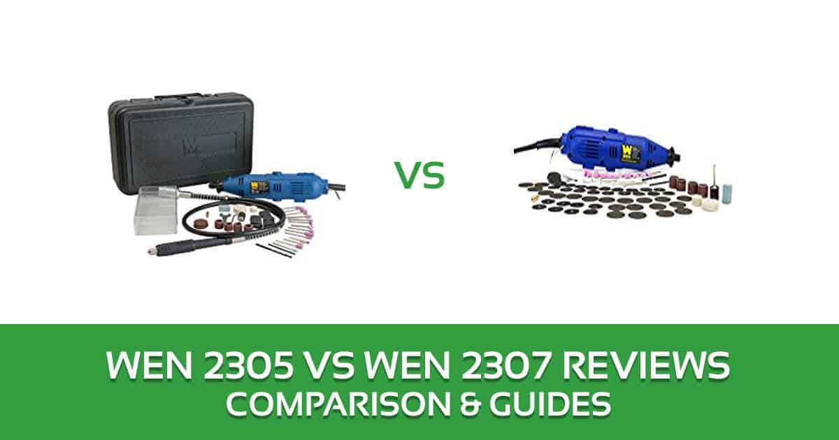 Wen 2305 vs 2307 Rotary Tools Comparison – Wen Rotary Tool Review
