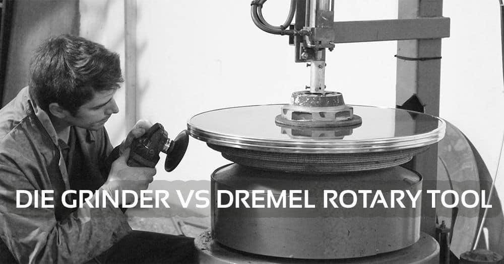 Die Grinder vs Dremel Rotary Tool